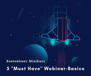 Minikurs 5 Must-Have Webinar-Basics